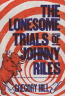 Lonesome Trials of Johnny Rile (Strattford County Yarn) Cover Image