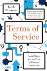Terms of Service: Social Media and the Price of Constant Connection Cover Image
