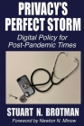 Privacy's Perfect Storm: Digital Policy for Post-Pandemic Times Cover Image
