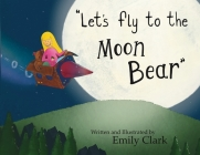 Let's fly to the Moon Bear Cover Image