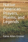 Native American Prayers, Poems, and Legends Cover Image
