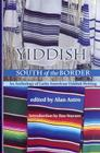 Yiddish South of the Border: An Anthology of Latin American Yiddish Writing (Jewish Latin America) Cover Image