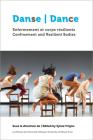 Danse, Enfermement Et Corps Résilients - Dance, Confinement and Resilient Bodies Cover Image