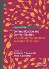Communication and Conflict Studies: Disciplinary Connections, Research Directions Cover Image