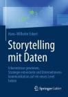 Storytelling Mit Daten: Erkenntnisse Gewinnen, Strategie Entwickeln Und Unternehmenskommunikation Auf Ein Neues Level Heben Cover Image