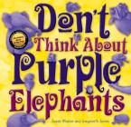 Don't Think About Purple Elephants Cover Image