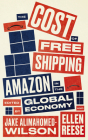 The Cost of Free Shipping: Amazon in the Global Economy (Wildcat) Cover Image