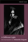 A Different Light: The Photography of Sebastio Salgado Cover Image