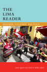 The Lima Reader: History, Culture, Politics (Latin America Readers) Cover Image
