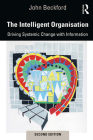 The Intelligent Organisation: Driving Systemic Change with Information Cover Image