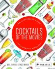 Cocktails of the Movies: An Illustrated Guide to Cinematic Mixology Cover Image