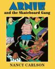 Arnie and the Skateboard Gang (Nancy's Neighborhood) Cover Image