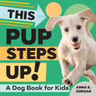 This Pup Steps Up!: A Dog Book for Kids Cover Image