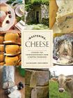 Mastering Cheese: Lessons for Connoisseurship from a Maitre Fromager Cover Image