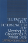 The Patient Self-Determination ACT: Meeting the Challenges in Patient Care (Clinical Medical Ethics) Cover Image