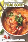 Thai Soup: 30 Indispensable Dish of Every Thai Family: Vegetarian Thai Soup Cover Image