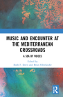 Music and Encounter at the Mediterranean Crossroads: A Sea of Voices Cover Image
