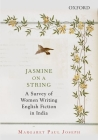 Jasmine on a String: A Survey of Women Writing English Fiction in India Cover Image
