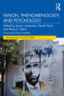 Fanon, Phenomenology and Psychology (Psychology and the Other) Cover Image