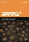 Mastering the Supply Chain: Principles, Practice and Real-Life Applications Cover Image