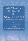 Early Native Literacies in New England: A Documentary and Critical Anthology (Native Americans of the Northeast) Cover Image