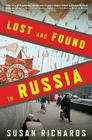 Lost and Found in Russia: Lives in the Post-Soviet Landscape Cover Image