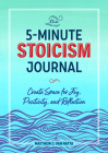 The 5-Minute Stoicism Journal: Create Space for Joy, Positivity, and Reflection Cover Image