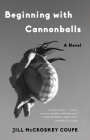 Beginning with Cannonballs Cover Image