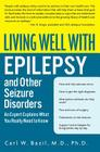 Living Well with Epilepsy and Other Seizure Disorders: An Expert Explains What You Really Need to Know Cover Image
