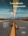 Trans-Atlantic Engagements: The Contribution and Impact of German Educators to Us Architectural Education Cover Image