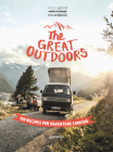 The Great Outdoors: 120 Recipes for Adventure Cooking Cover Image