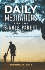 Daily Meditations for the Single Parent: 365 Days of Comfort and Inspiration for any Parent Cover Image