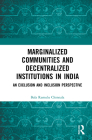 Marginalized Communities and Decentralized Institutions in India: An Exclusion and Inclusion Perspective Cover Image