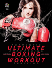 Ultimate Boxing Workout: Authentic Workouts for Fitness Cover Image