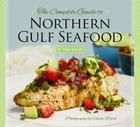 The Complete Guide to Northern Gulf Seafood Cover Image