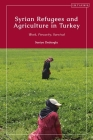 Syrian Refugees and Agriculture in Turkey: Work, Precarity, Survival Cover Image