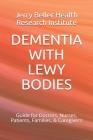 Dementia with Lewy Bodies: Guide for Doctors, Nurses, Patients, Families, & Caregivers Cover Image