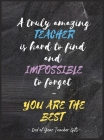A Truly Amazing Teacher's Journal Book, 100 Pages: Inspirational Journal or Planner for Teacher Cover Image