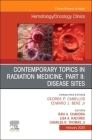 Contemporary Topics in Radiation Medicine, PT II: Disease Sites, an Issue of Hematology/Oncology Clinics of North America Cover Image