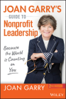 Joan Garry's Guide to Nonprofit Leadership: Because the World Is Counting on You Cover Image