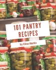 101 Pantry Recipes: Pantry Cookbook - All The Best Recipes You Need are Here! Cover Image