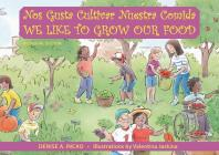 Nos Gusta Cultivar Nuestros Alimentos / We Like to Grow Our Food (Family and World Health) Cover Image