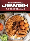 The Essential Jewish Cookbook 2021: 100 Easy Recipes for the Modern Jewish Kitchen Cover Image