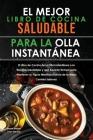 El mejor libro de cocina saludable para la olla instantánea: El Libro de Cocina de la Olla Instantánea con Recetas Saludables y que Ahorran Tiempo par Cover Image