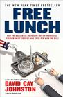 Free Lunch: How the Wealthiest Americans Enrich Themselves at Government Expense (and Stick You with the Bill) Cover Image