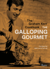 The Graham Kerr Cookbook: by The Galloping Gourmet Cover Image