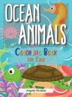Ocean Animals Coloring Book for Kids: A Coloring Book For Kids Ages 4-8 Easy For Boys and Girls Cover Image
