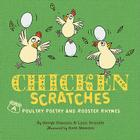 Chicken Scratches: Poultry Poetry and Rooster Rhymes Cover Image