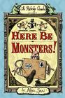 Here Be Monsters! Cover Image