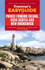 Frommer's Easyguide to Prince Edward Island, Nova Scotia and New Brunswick (Easy Guides) Cover Image